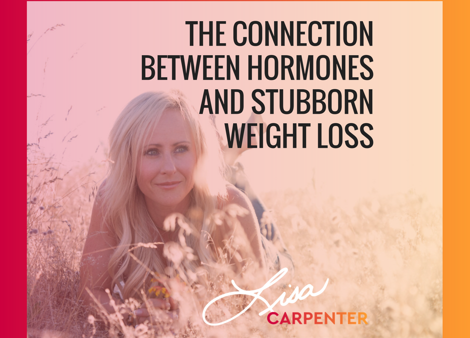 The Connection Between Hormones and Stubborn Weight Loss