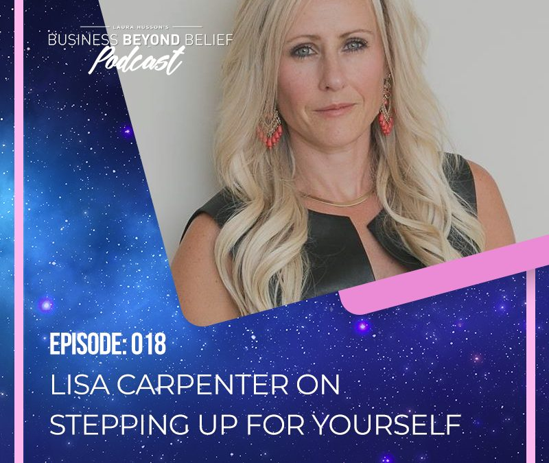 Lisa Carpenter on Stepping up for Yourself