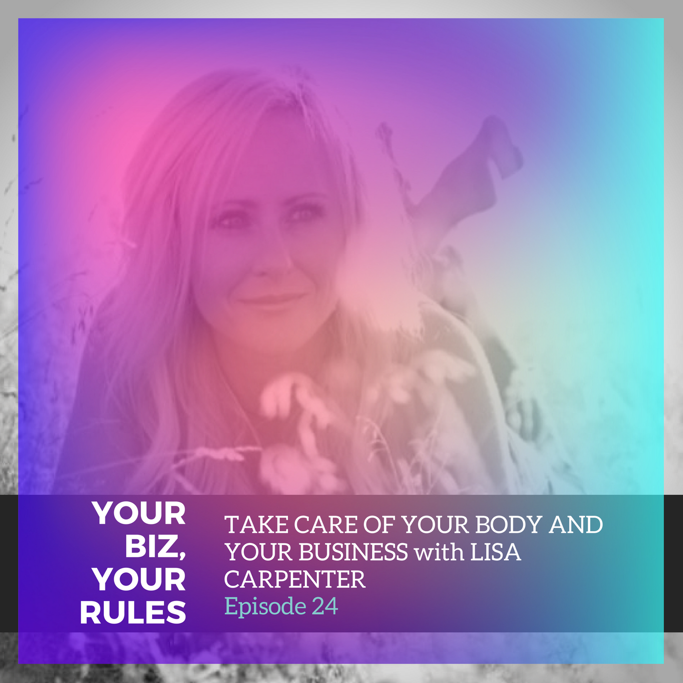Take Care of your Business and Your Body with Lisa Carpenter