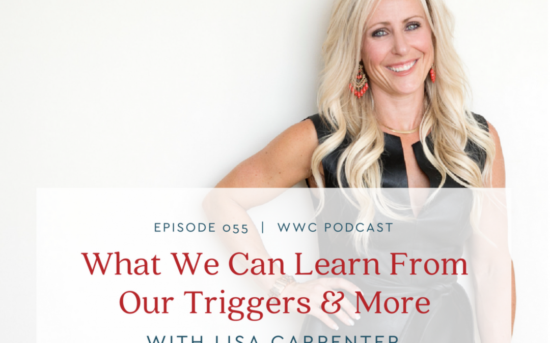 Wright Wellness Centre: What We Can Learn From Our Triggers & More