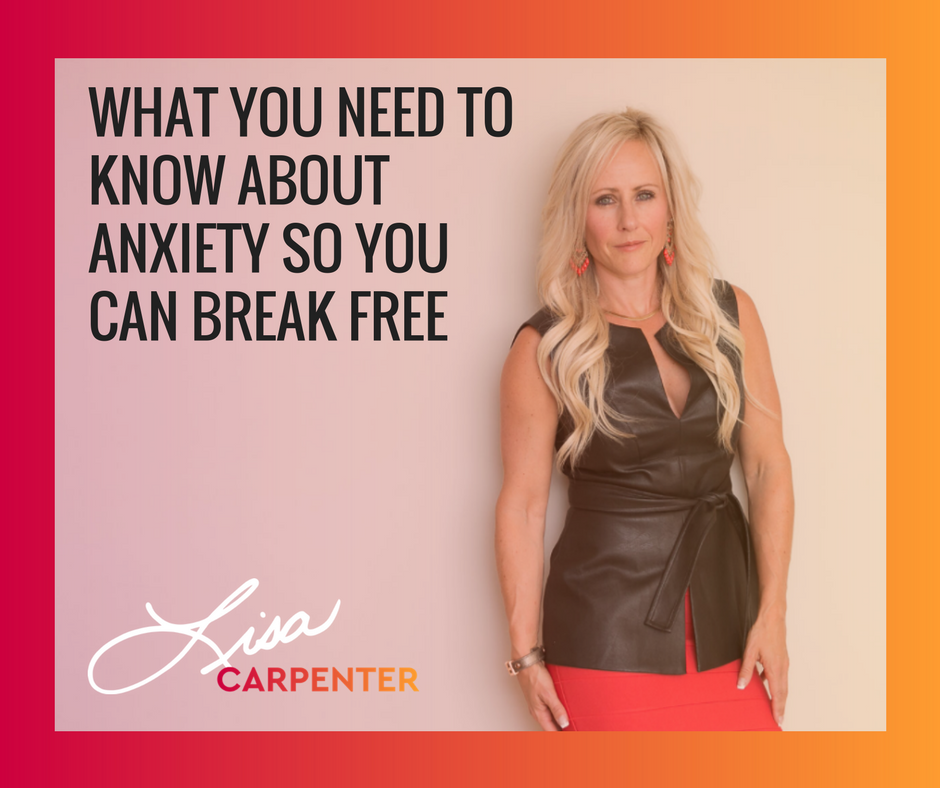 What You Need To Know About Anxiety So You Can Break Free